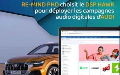 L'agence media Re-Mind PHD annonce avoir utilisé le dispositif Audio Deal Request en exclusivité pour la première fois en France !
